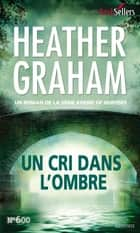 Un cri dans l'ombre - T5 - Krewe of Hunters ebook by Heather Graham