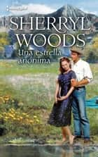 Una estrella anónima ebook by Sherryl Woods