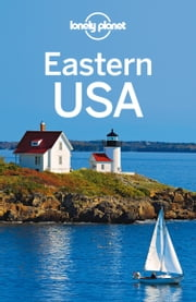 Lonely Planet Eastern USA ebook by Lonely Planet,Karla Zimmerman,Amy C Balfour,Michael Grosberg,Adam Karlin,Mariella Krause,Caroline Sieg,Adam Skolnick,Mara Vorhees