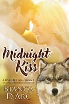 Midnight Kiss ebook by Bianca D'Arc