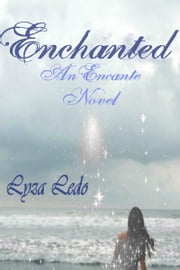Enchanted(Encante, #1) ebook by Lyza Ledo