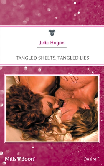 Tangled Sheets, Tangled Lies ebook by Julie Hogan