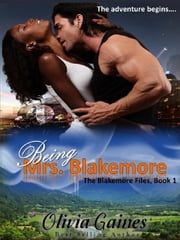 Being Mrs. Blakemore - The Blakemore Files, #1 ebook by Olivia Gaines