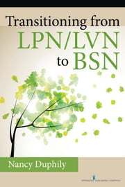 Transitioning From LPN/LVN to BSN ebook by Nancy Duphily, DNP, RN-BC