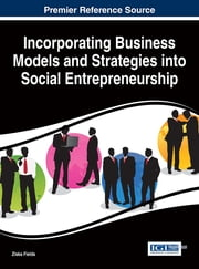 Incorporating Business Models and Strategies into Social Entrepreneurship ebook by Ziska Fields