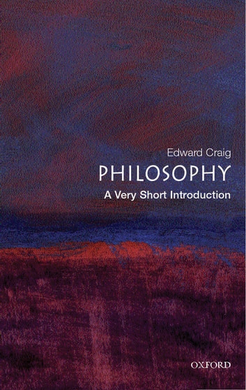 Philosophy a very short introduction ebook by edward craig philosophy a very short introduction ebook by edward craig fandeluxe Images