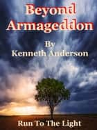 Beyond Armageddon ebook by Kenneth Anderson