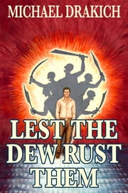 Lest The Dew Rust Them ebook by Michael Drakich