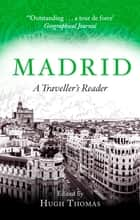 Madrid - A Traveller's Reader ebook by Hugh Thomas