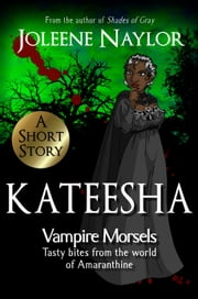 Kateesha (Vampire Morsels) ebook by Joleene Naylor