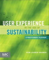 User Experience in the Age of Sustainability - A Practitioner's Blueprint ebook by Kem-Laurin Kramer