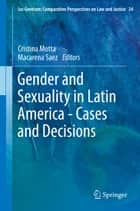 Gender and Sexuality in Latin America - Cases and Decisions ebook by Cristina Motta,Macarena Sáez