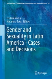 Gender and Sexuality in Latin America - Cases and Decisions ebook by