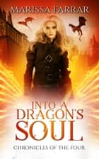 Into a Dragon's Soul ebook by Marissa Farrar