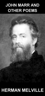 John Marr and Other Poems [avec Glossaire en Français] ebook by Herman Melville,Eternity Ebooks