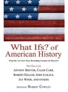 What Ifs? Of American History ebook by Robert Cowley