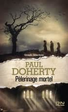 Pèlerinage mortel ebook by Paul DOHERTY, Christiane POUSSIER