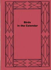 Birds in the Calendar ebook by Frederick G. Aflalo