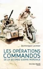 Les commandos de la Seconde Guerre mondiale ebook by Dominique Lormier