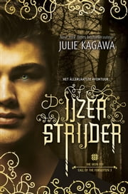 De IJzerstrijder ebook by Julie Kagawa, Angelique Verheijen