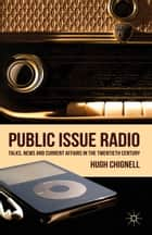 Public Issue Radio ebook by H. Chignell