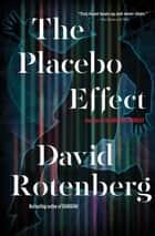 The Placebo Effect ebook by David Rotenberg