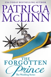 The Forgotten Prince (The Wedding Series) ebook by Patricia McLinn