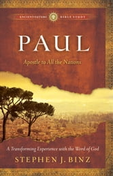 Paul (Ancient-Future Bible Study: Experience Scripture through Lectio Divina) - Apostle to All the Nations ebook by Stephen J. Binz