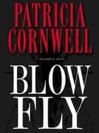 Blow Fly ebook by Patricia Cornwell