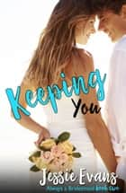 Keeping You ebook by Jessie Evans