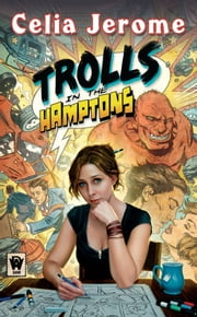 Trolls in the Hamptons - A Willow Tate Novel ebook by Celia Jerome