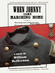 When Johnny Came Marching Home ebook by William Heffernan