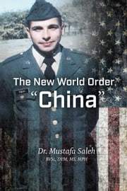 "The New World Order, ""China"" ebook by Dr. Mustafa  Saleh"