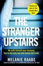 The Stranger Upstairs ebook by Melanie Raabe, Imogen Taylor