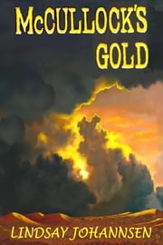 McCullock's Gold ebook by Lindsay Johannsen