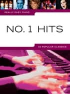 Really Easy Piano: No.1 Hits ebook by Wise Publications