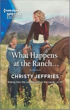 What Happens at the Ranch... ebook by Christy Jeffries