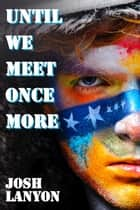 Until We Meet Once More ebook by Josh Lanyon