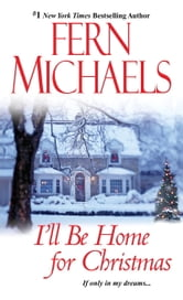 I'll Be Home for Christmas ebook by Fern Michaels