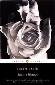Selected Writings (Dario, Ruben) ebook by Ruben Dario,Andrew Hurley,Greg Simon,Stephen White,Ilan Stavans