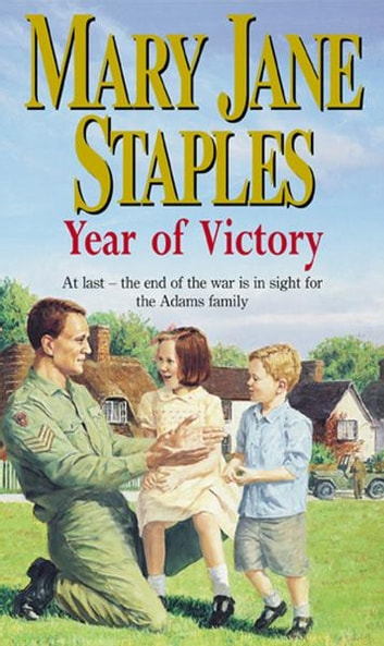 Year Of Victory - An Adams Family Saga Novel ebook by Mary Jane Staples