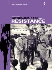Imperialism, Race and Resistance - Africa and Britain, 1919-1945 ebook by Barbara Bush