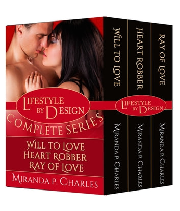 Lifestyle by Design: The Complete Series ebook by Miranda P. Charles