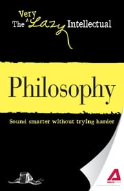 Philosophy: Sound smarter without trying harder ebook by Adams Media