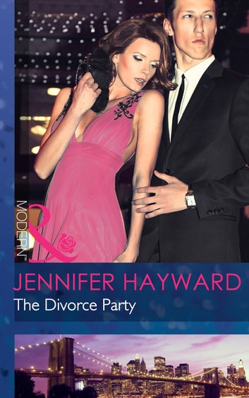 The Divorce Party (Mills & Boon Modern) ekitaplar by Jennifer Hayward