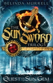 Sun Sword 1: Quest for the Sun Gem ebook by Belinda Murrell