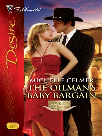 The Oilmans Baby Bargain Ebook By Michelle Celmer 9781426840982
