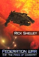 The Fires of Coventry ebook by Rick Shelley