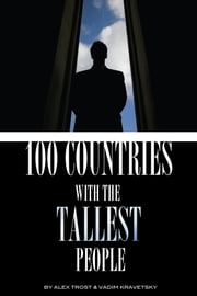 100 Countries with the Tallest People ebook by alex trostanetskiy