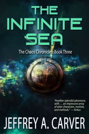 The Infinite Sea - Book 2 of The Chaos Chronicles ebook by Jeffrey A. Carver